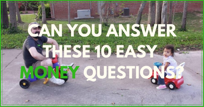 Can You Answer The Ten Easiest Money Questions Ever?