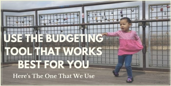 Use the budgeting tool that works for you. (Here's what works for us.)