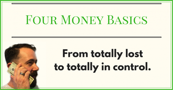 Go from *totally lost* to *totally in control* with these four money basics.